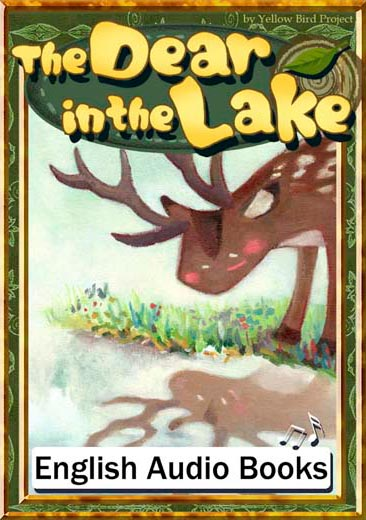The Deer in the Lake(いずみのシカ・英語版) きいろいとり文庫 その50
