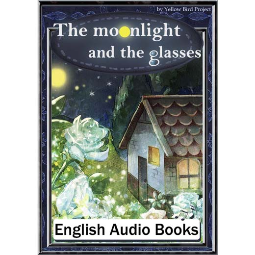 The moonlight and the glasses(月夜とめがね・英語版) きいろいとり文庫 その4
