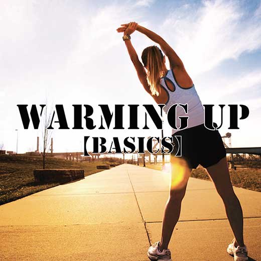 Warming Up 【Basics】