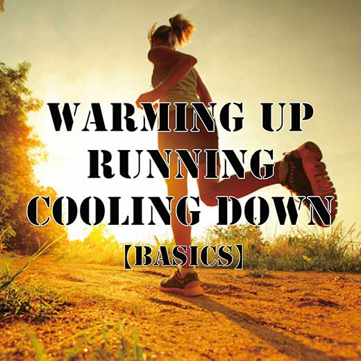 Warming Up ~ Running ~ Cooling Down 【Basics】