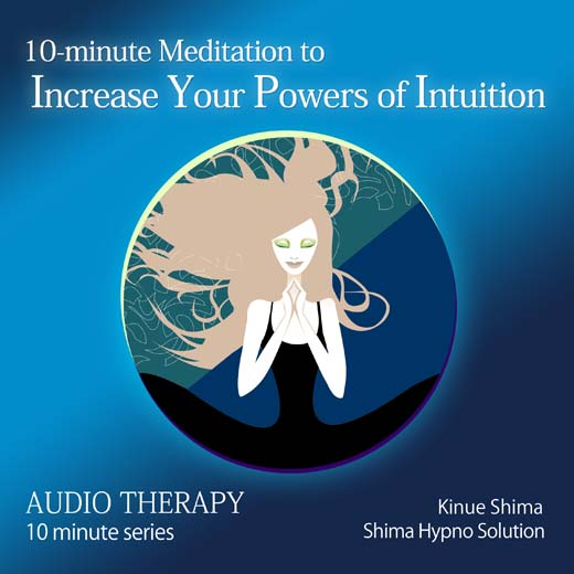 10-minute Meditation to Increase Your Powers of Intuition 10分間で直観力をあげる瞑想〈英語版〉